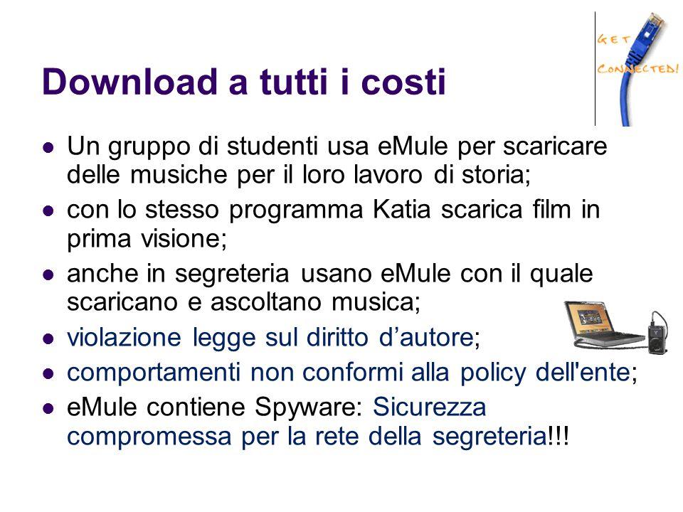 Download a tutti i costi Un gruppo di studenti usa eMule per scaricare delle musiche per il loro lavoro di storia; con lo stesso programma Katia scari