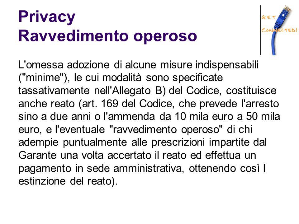 Privacy Ravvedimento operoso L'omessa adozione di alcune misure indispensabili (