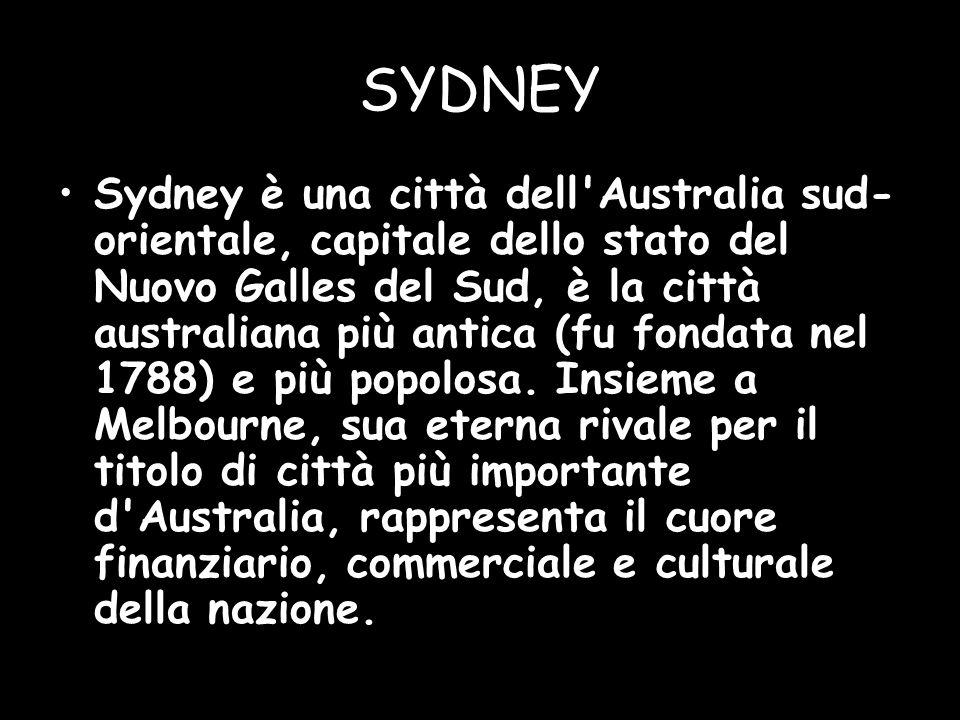 SYDNEY Sydney è una città dell Australia sud- orientale, capitale dello stato del Nuovo Galles del Sud, è la città australiana più antica (fu fondata nel 1788) e più popolosa.