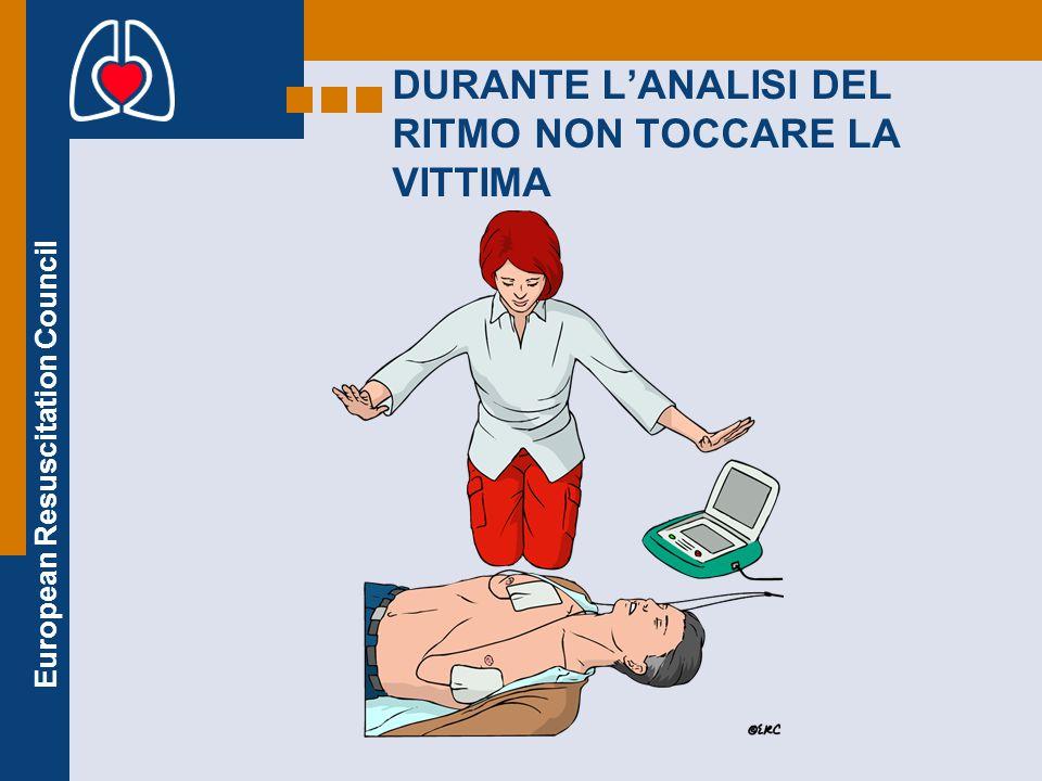 European Resuscitation Council DURANTE L'ANALISI DEL RITMO NON TOCCARE LA VITTIMA