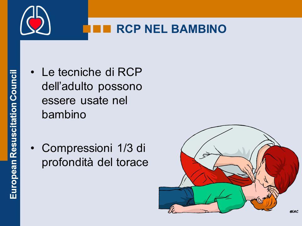 RCP NEL BAMBINO Le tecniche di RCP dell'adulto possono essere usate nel bambino Compressioni 1/3 di profondità del torace