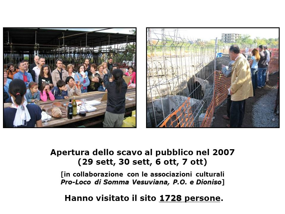 Pro-Loco di Somma Vesuviana, P.O. eDioniso 1728 Apertura dello scavo al pubblico nel 2007 (29 sett, 30 sett, 6 ott, 7 ott) [in collaborazione con le a