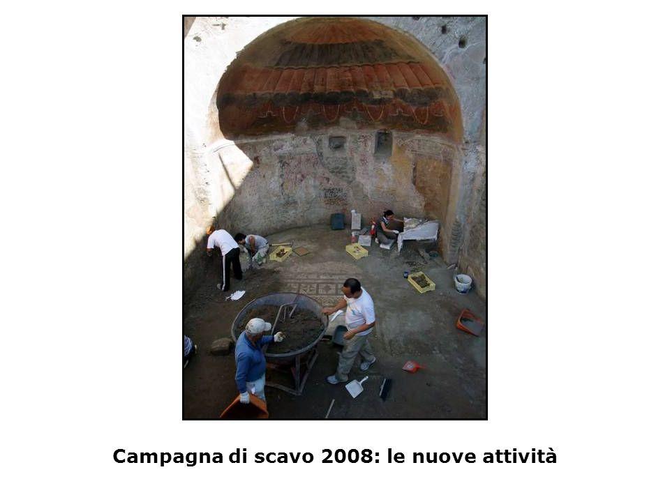 Campagna di scavo 2008: le nuove attività