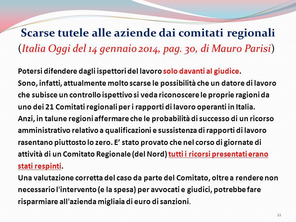 Scarse tutele alle aziende dai comitati regional i (Italia Oggi del 14 gennaio 2014, pag. 30, di Mauro Parisi) Potersi difendere dagli ispettori del l