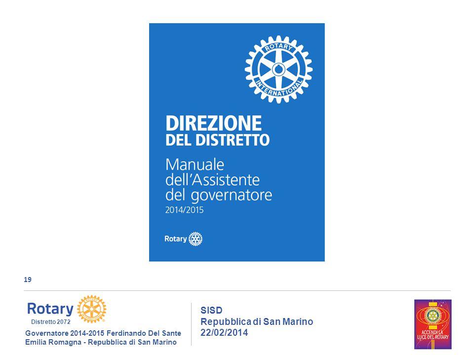 19 SISD Repubblica di San Marino 22/02/2014 Governatore 2014-2015 Ferdinando Del Sante Emilia Romagna - Repubblica di San Marino Distretto 2072