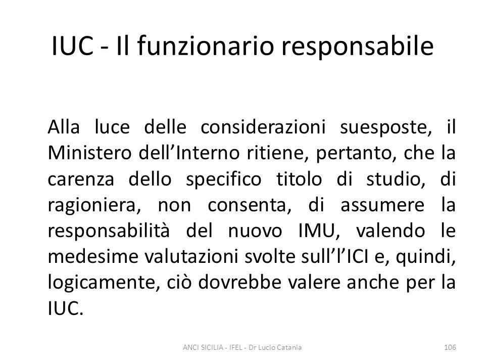 IUC - Il funzionario responsabile Alla luce delle considerazioni suesposte, il Ministero dell'Interno ritiene, pertanto, che la carenza dello specific