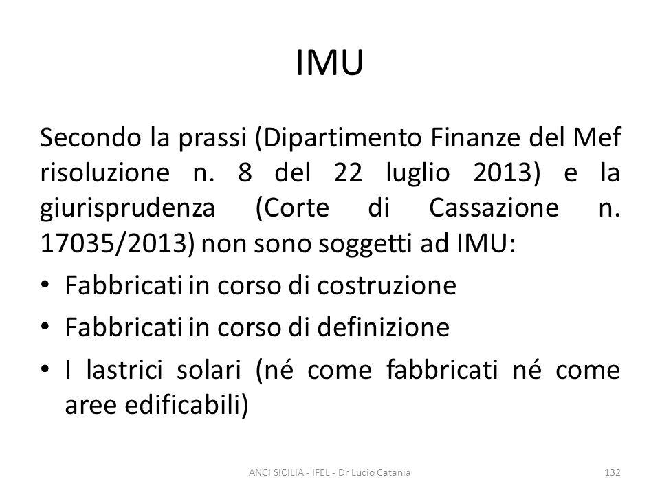 IMU Secondo la prassi (Dipartimento Finanze del Mef risoluzione n. 8 del 22 luglio 2013) e la giurisprudenza (Corte di Cassazione n. 17035/2013) non s