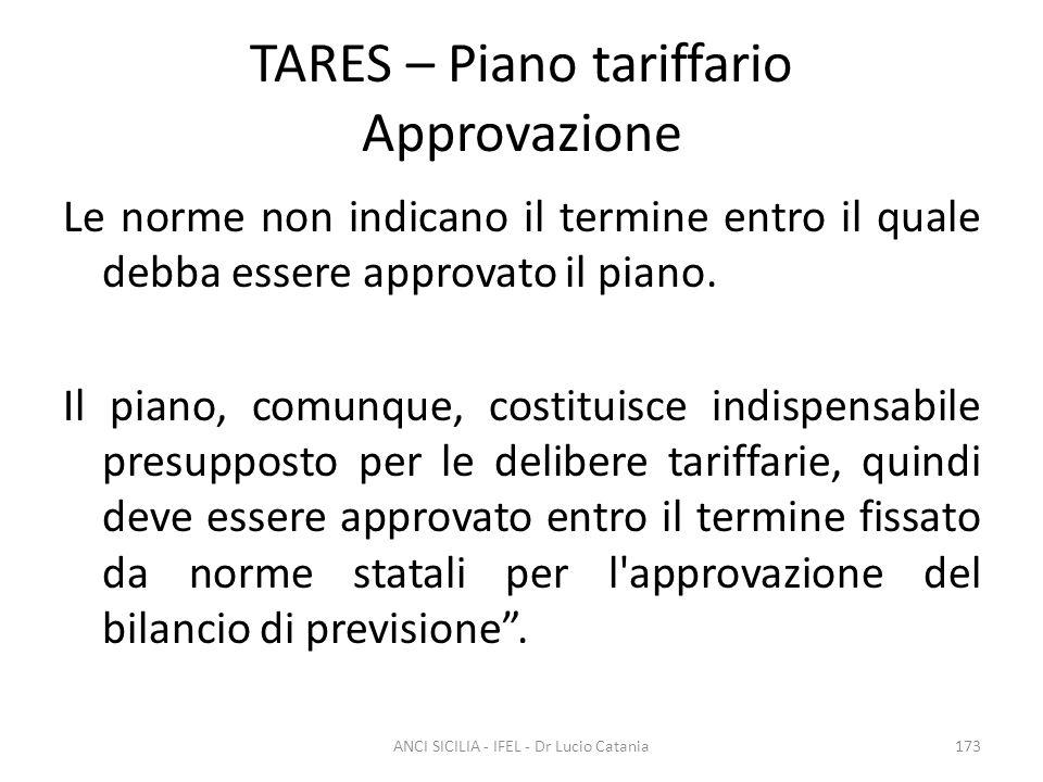 TARES – Piano tariffario Approvazione Le norme non indicano il termine entro il quale debba essere approvato il piano. Il piano, comunque, costituisce