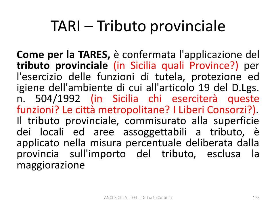 TARI – Tributo provinciale Come per la TARES, è confermata l'applicazione del tributo provinciale (in Sicilia quali Province?) per l'esercizio delle f