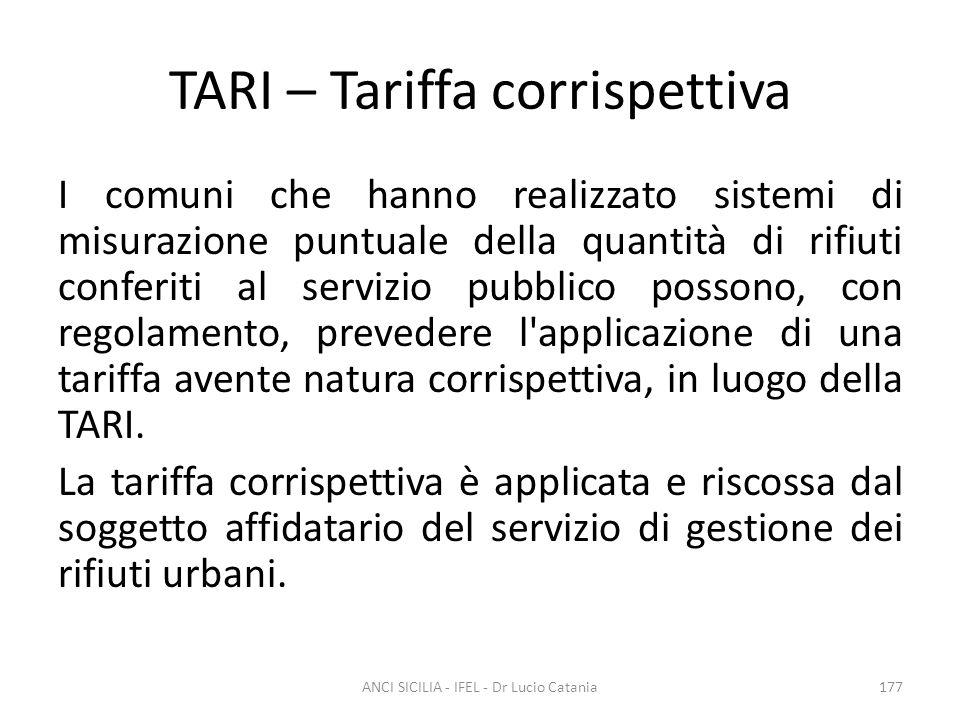 TARI – Tariffa corrispettiva I comuni che hanno realizzato sistemi di misurazione puntuale della quantità di rifiuti conferiti al servizio pubblico po