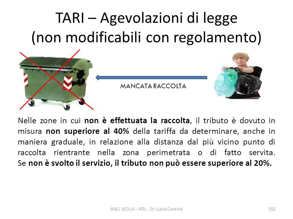 TARI – Agevolazioni di legge (non modificabili con regolamento) Nelle zone in cui non è effettuata la raccolta, il tributo è dovuto in misura non supe