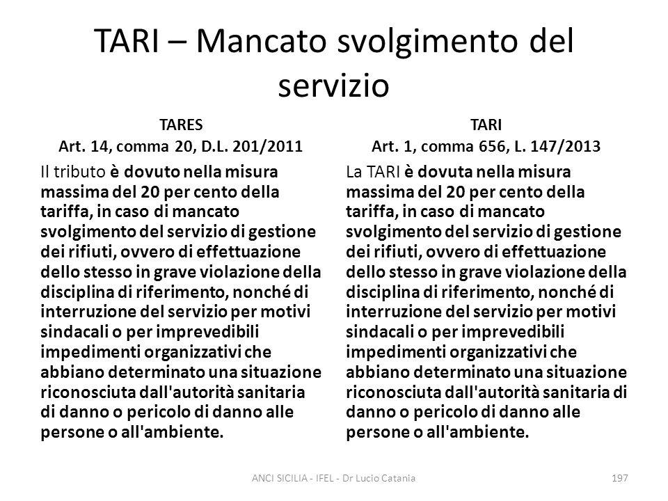 TARI – Mancato svolgimento del servizio TARES Art. 14, comma 20, D.L. 201/2011 Il tributo è dovuto nella misura massima del 20 per cento della tariffa