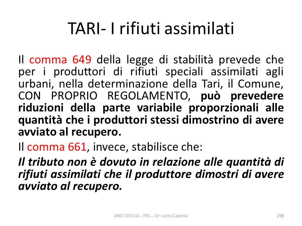 TARI- I rifiuti assimilati Il comma 649 della legge di stabilità prevede che per i produttori di rifiuti speciali assimilati agli urbani, nella determ