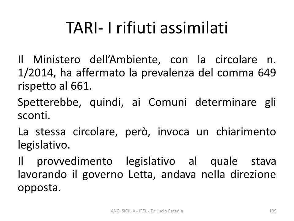 TARI- I rifiuti assimilati Il Ministero dell'Ambiente, con la circolare n. 1/2014, ha affermato la prevalenza del comma 649 rispetto al 661. Spettereb