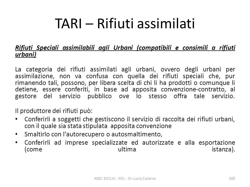 TARI – Rifiuti assimilati Rifiuti Speciali assimilabili agli Urbani (compatibili e consimili a rifiuti urbani) La categoria dei rifiuti assimilati agl