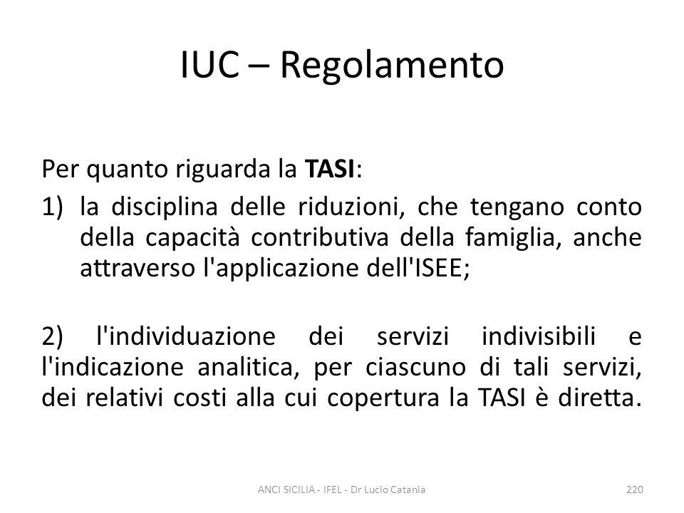 IUC – Regolamento Per quanto riguarda la TASI: 1)la disciplina delle riduzioni, che tengano conto della capacità contributiva della famiglia, anche at
