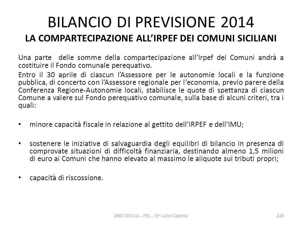 BILANCIO DI PREVISIONE 2014 LA COMPARTECIPAZIONE ALL'IRPEF DEI COMUNI SICILIANI Una parte delle somme della compartecipazione all'Irpef dei Comuni and