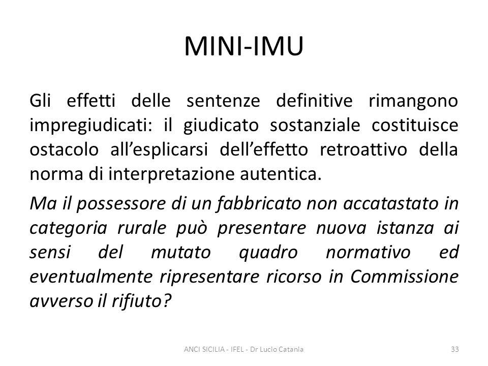 MINI-IMU Gli effetti delle sentenze definitive rimangono impregiudicati: il giudicato sostanziale costituisce ostacolo all'esplicarsi dell'effetto ret