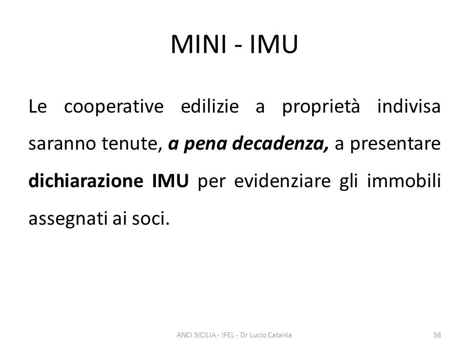 MINI - IMU Le cooperative edilizie a proprietà indivisa saranno tenute, a pena decadenza, a presentare dichiarazione IMU per evidenziare gli immobili