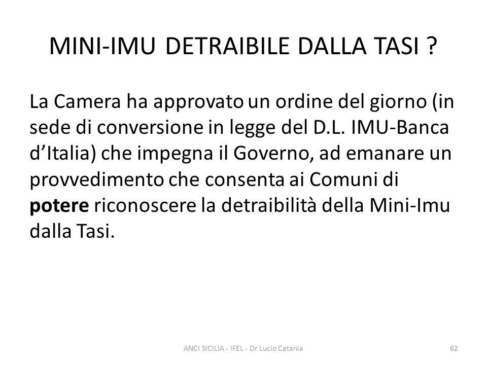 MINI-IMU DETRAIBILE DALLA TASI ? La Camera ha approvato un ordine del giorno (in sede di conversione in legge del D.L. IMU-Banca d'Italia) che impegna