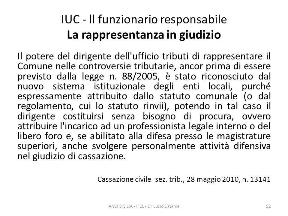 IUC - ll funzionario responsabile La rappresentanza in giudizio Il potere del dirigente dell'ufficio tributi di rappresentare il Comune nelle controve