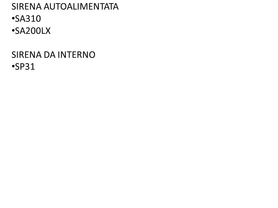 SIRENA AUTOALIMENTATA SA310 SA200LX SIRENA DA INTERNO SP31