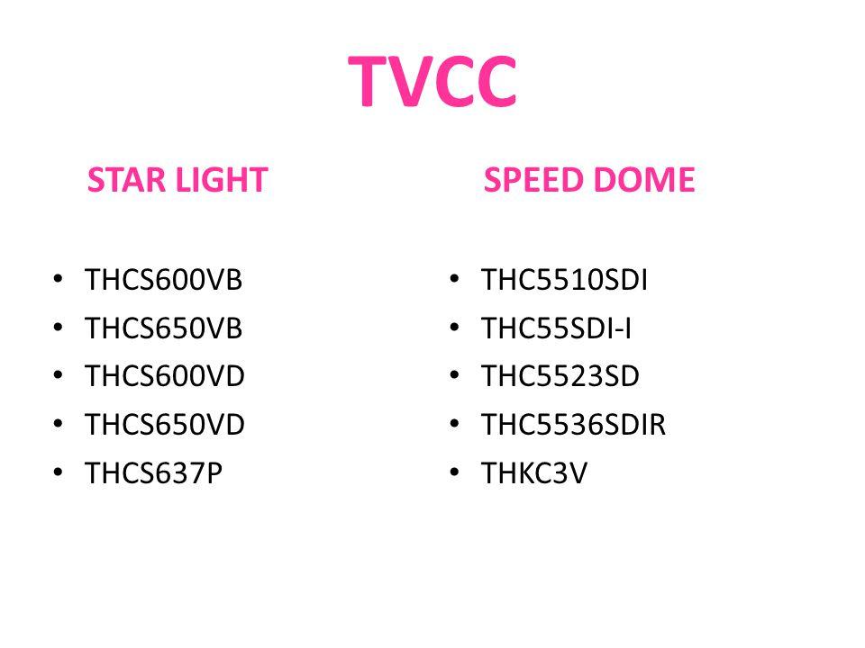 TVCC STAR LIGHT THCS600VB THCS650VB THCS600VD THCS650VD THCS637P SPEED DOME THC5510SDI THC55SDI-I THC5523SD THC5536SDIR THKC3V