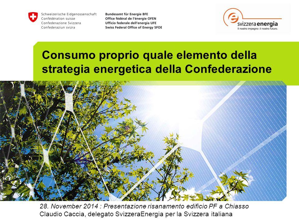 Consumo proprio quale elemento della strategia energetica della Confederazione 28. November 2014 : Presentazione risanamento edificio PF a Chiasso Cla