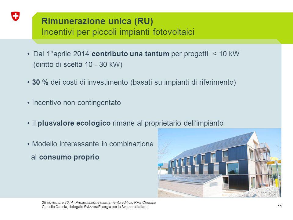 11 28 novembre 2014 : Presentazione risanamento edificio PF a Chiasso Claudio Caccia, delegato SvizzeraEnergia per la Svizzera italiana Rimunerazione
