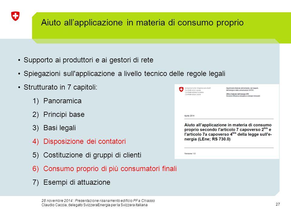 27 28 novembre 2014 : Presentazione risanamento edificio PF a Chiasso Claudio Caccia, delegato SvizzeraEnergia per la Svizzera italiana Aiuto all'appl