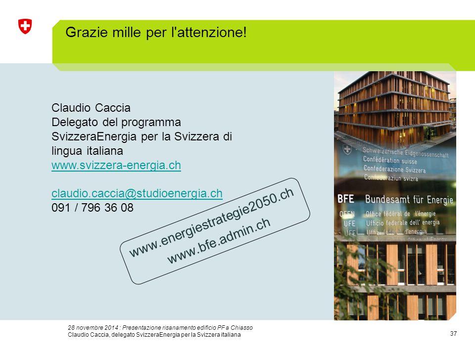 37 28 novembre 2014 : Presentazione risanamento edificio PF a Chiasso Claudio Caccia, delegato SvizzeraEnergia per la Svizzera italiana Grazie mille per l attenzione.