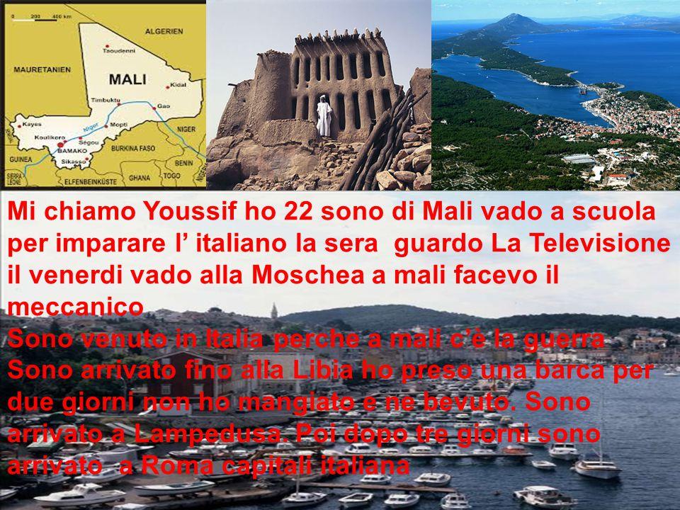 Mi chiamo Youssif ho 22 sono di Mali vado a scuola per imparare l' italiano la sera guardo La Televisione il venerdi vado alla Moschea a mali facevo i
