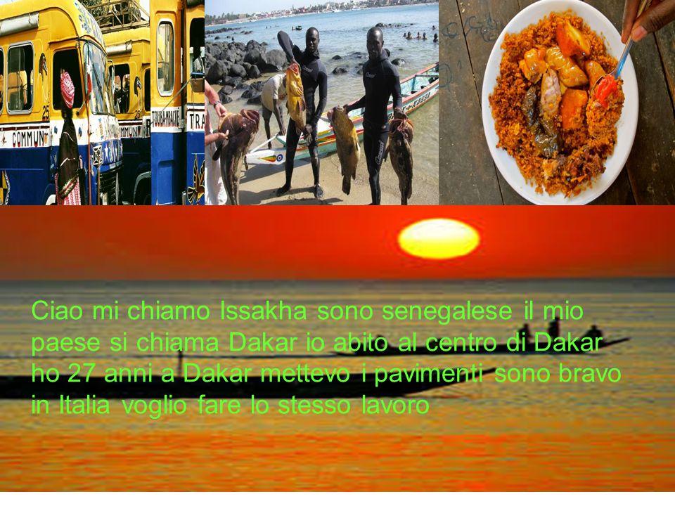 Ciao mi chiamo Issakha sono senegalese il mio paese si chiama Dakar io abito al centro di Dakar ho 27 anni a Dakar mettevo i pavimenti sono bravo in I