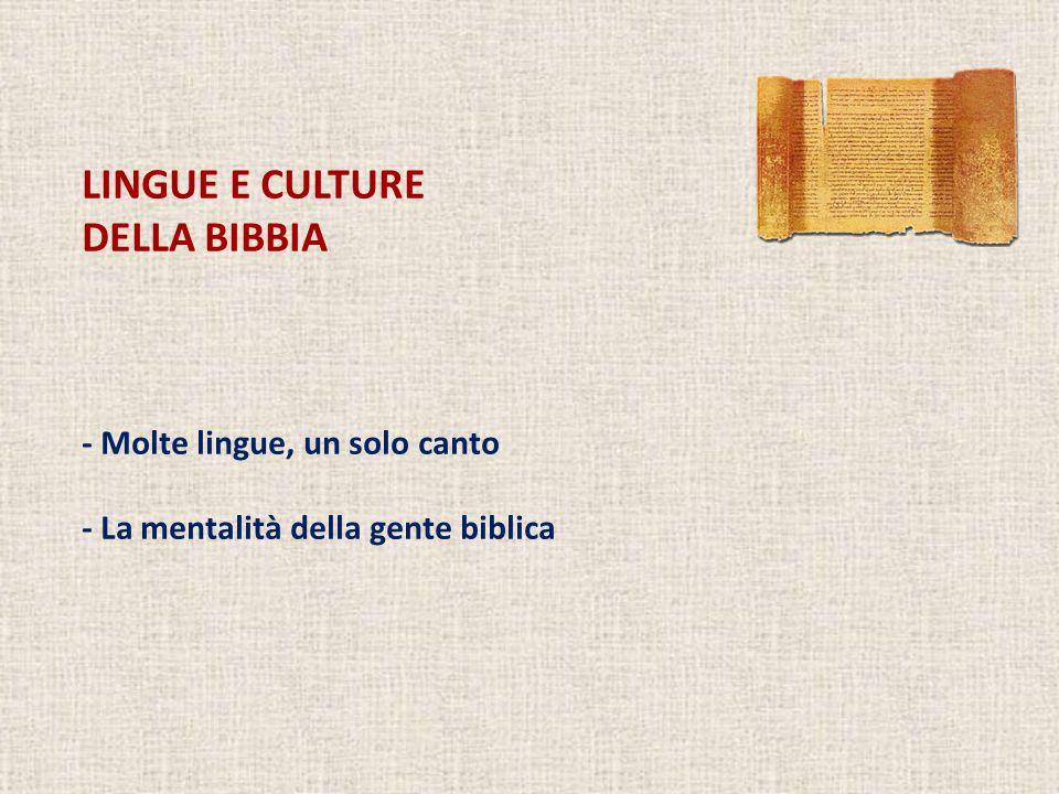 LINGUE E CULTURE DELLA BIBBIA - Molte lingue, un solo canto - La mentalità della gente biblica