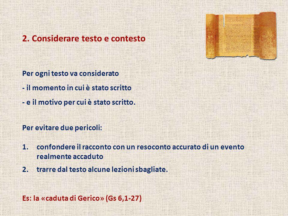 2. Considerare testo e contesto Per ogni testo va considerato - il momento in cui è stato scritto - e il motivo per cui è stato scritto. Per evitare d