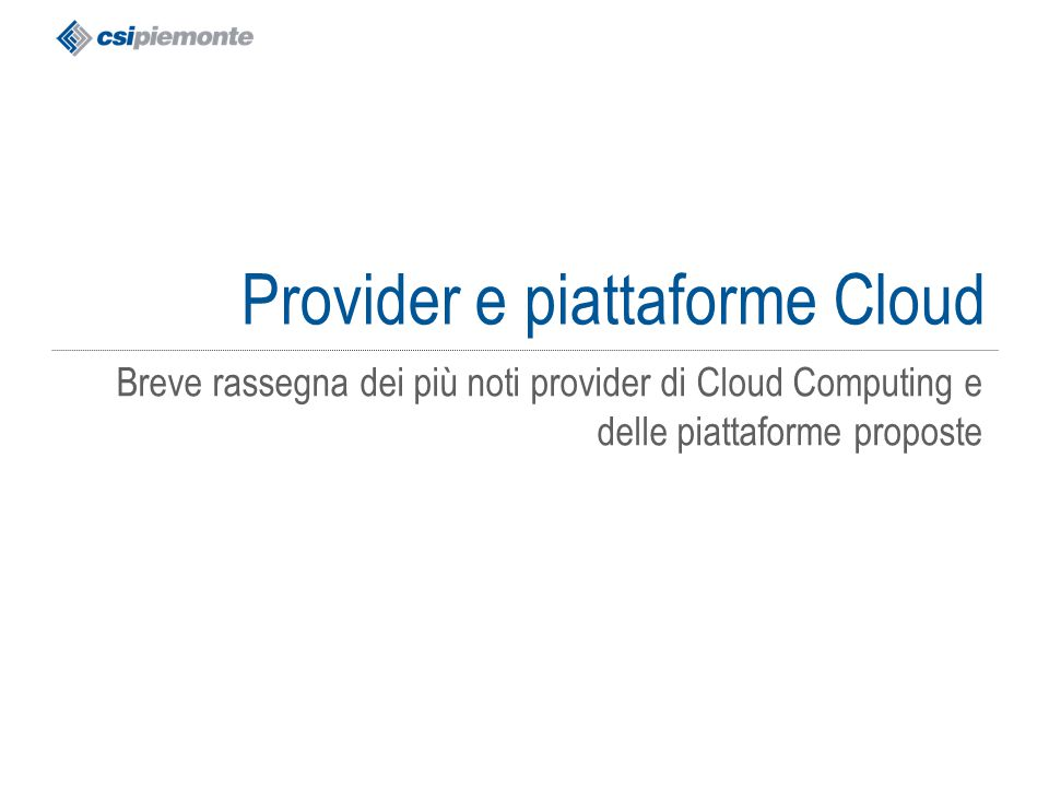 gg/mm/aaaa Titolo della presentazione 13 Provider e piattaforme Cloud Breve rassegna dei più noti provider di Cloud Computing e delle piattaforme prop