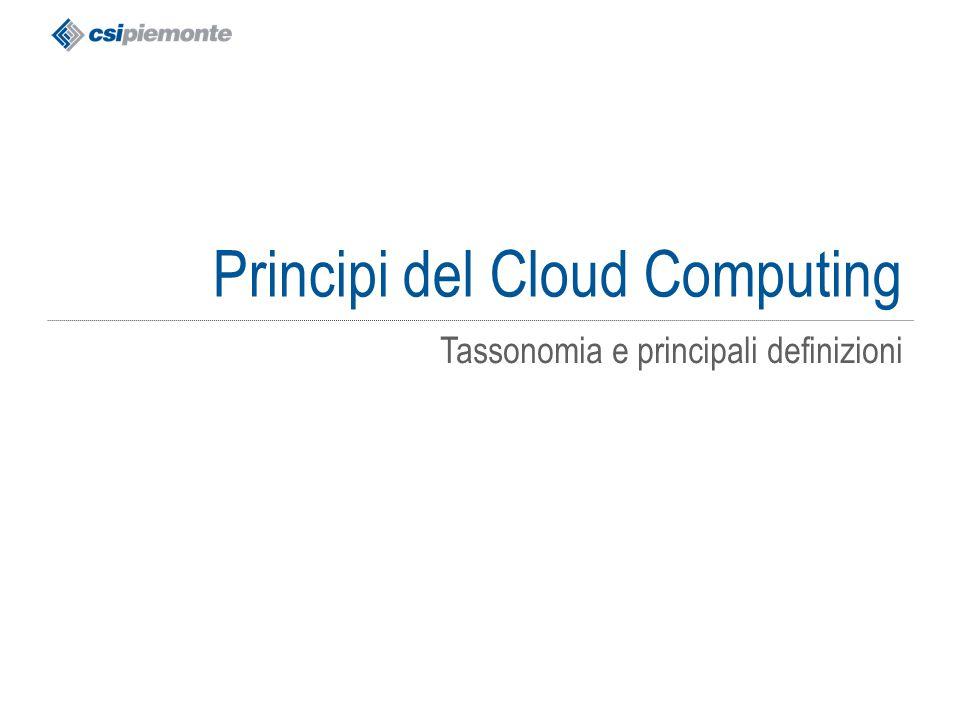 gg/mm/aaaa Titolo della presentazione 2 Principi del Cloud Computing Tassonomia e principali definizioni