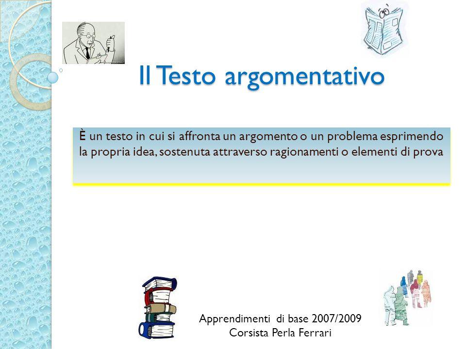 Il Testo argomentativo È un testo in cui si affronta un argomento o un problema esprimendo la propria idea, sostenuta attraverso ragionamenti o elemen