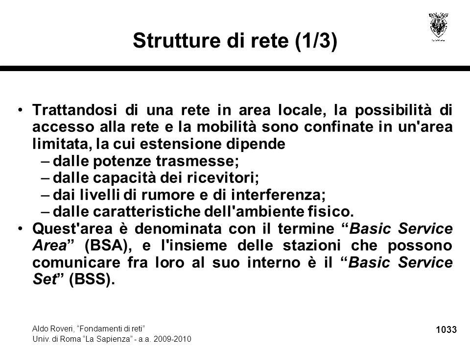 """1033 Aldo Roveri, """"Fondamenti di reti"""" Univ. di Roma """"La Sapienza"""" - a.a. 2009-2010 Strutture di rete (1/3) Trattandosi di una rete in area locale, la"""