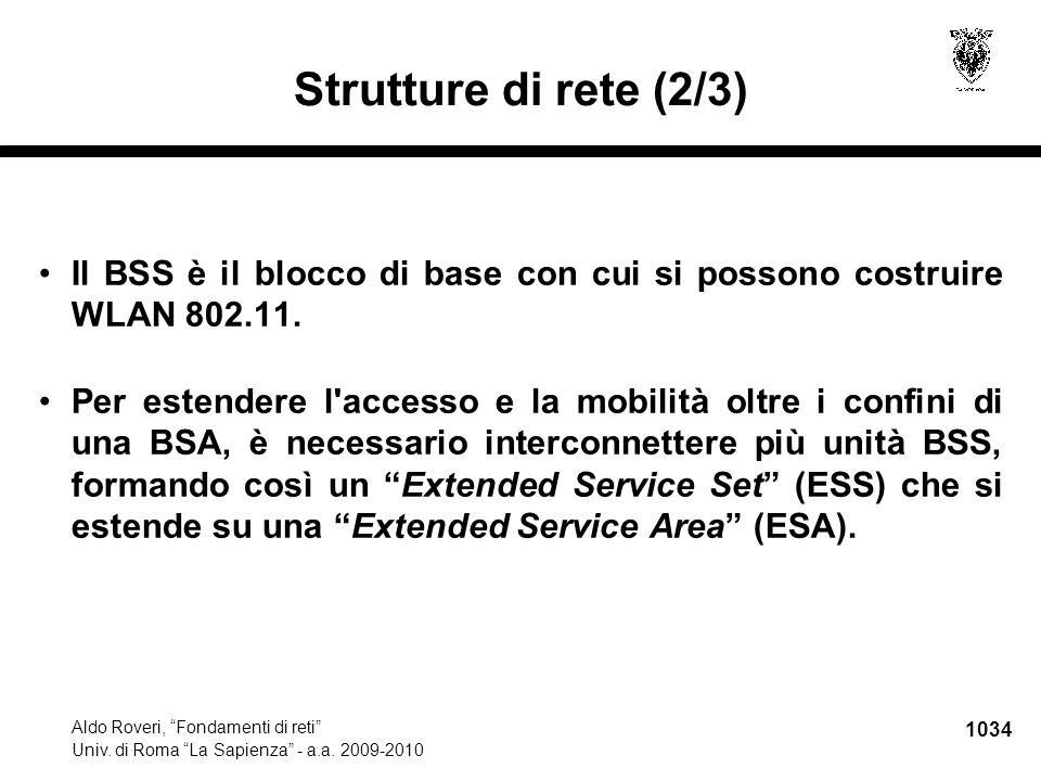 """1034 Aldo Roveri, """"Fondamenti di reti"""" Univ. di Roma """"La Sapienza"""" - a.a. 2009-2010 Strutture di rete (2/3) Il BSS è il blocco di base con cui si poss"""