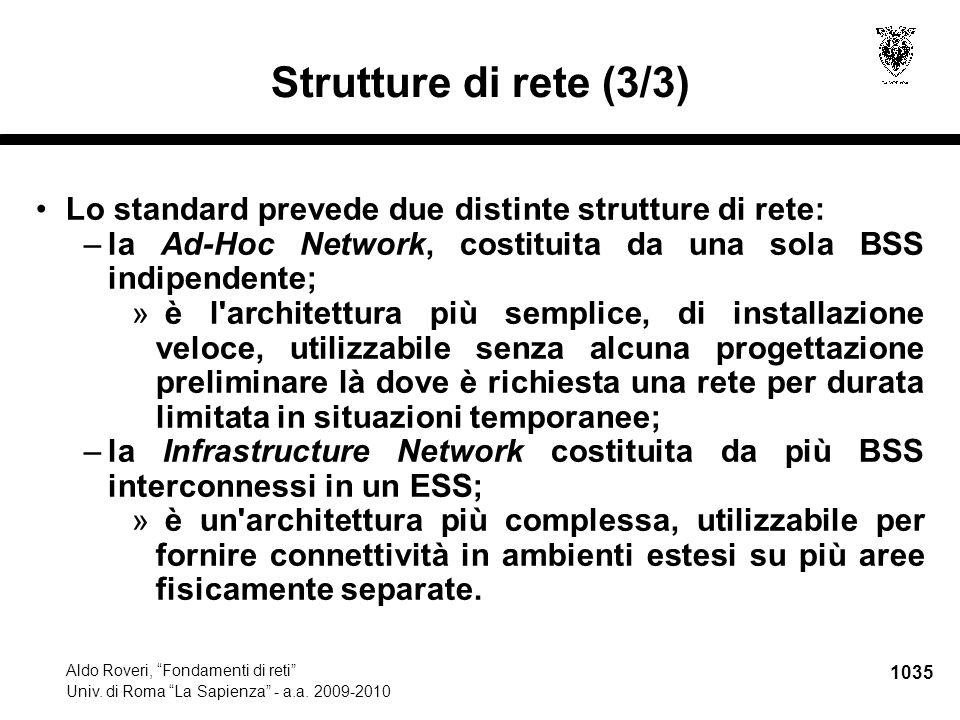 """1035 Aldo Roveri, """"Fondamenti di reti"""" Univ. di Roma """"La Sapienza"""" - a.a. 2009-2010 Strutture di rete (3/3) Lo standard prevede due distinte strutture"""