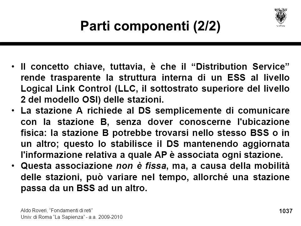 """1037 Aldo Roveri, """"Fondamenti di reti"""" Univ. di Roma """"La Sapienza"""" - a.a. 2009-2010 Parti componenti (2/2) Il concetto chiave, tuttavia, è che il """"Dis"""