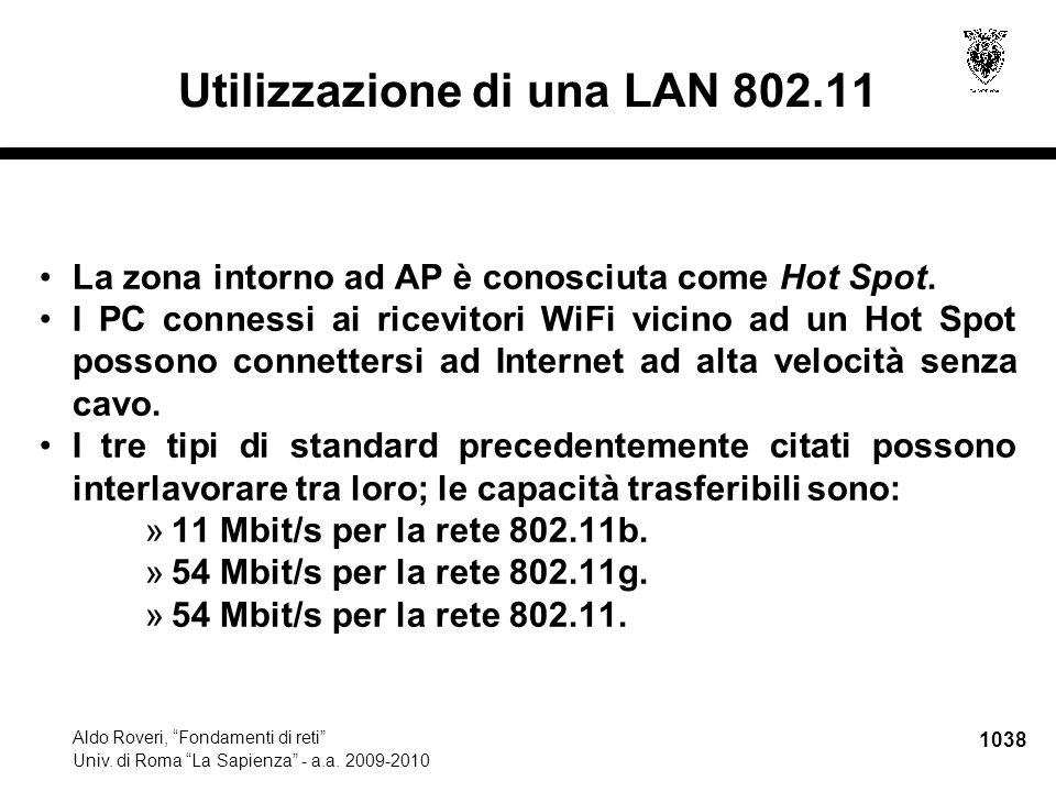 """1038 Aldo Roveri, """"Fondamenti di reti"""" Univ. di Roma """"La Sapienza"""" - a.a. 2009-2010 Utilizzazione di una LAN 802.11 La zona intorno ad AP è conosciuta"""