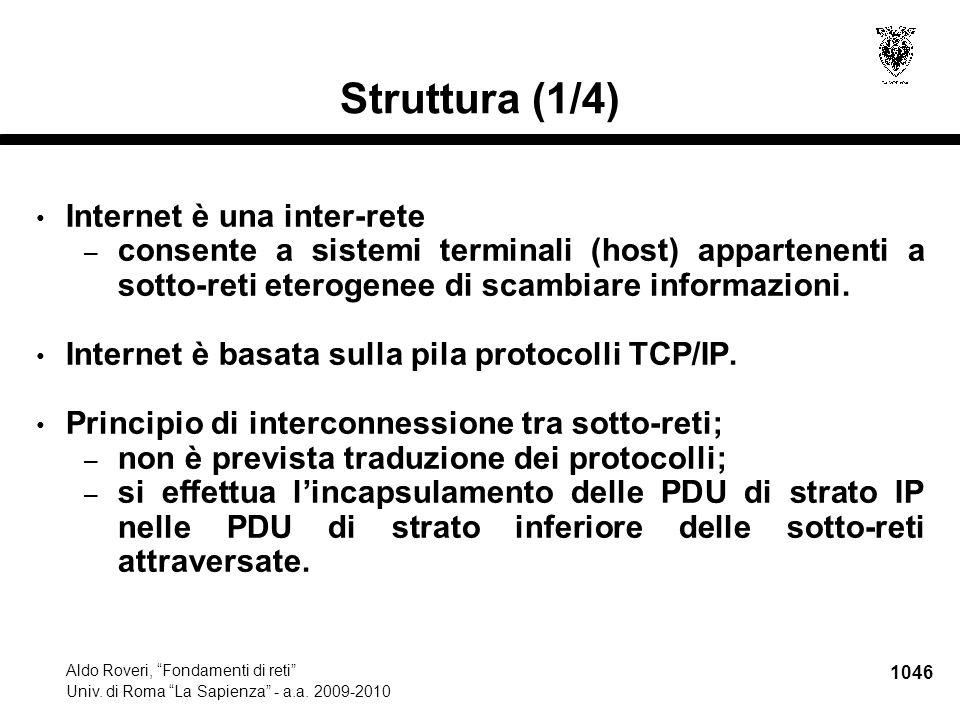 """1046 Aldo Roveri, """"Fondamenti di reti"""" Univ. di Roma """"La Sapienza"""" - a.a. 2009-2010 Struttura (1/4) Internet è una inter-rete – consente a sistemi ter"""