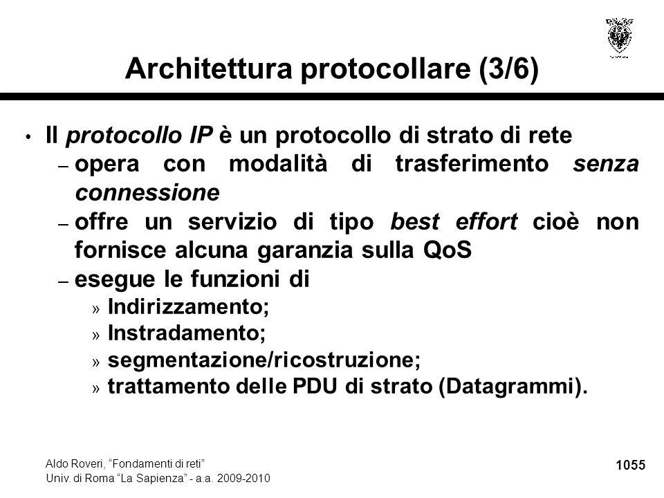 """1055 Aldo Roveri, """"Fondamenti di reti"""" Univ. di Roma """"La Sapienza"""" - a.a. 2009-2010 Architettura protocollare (3/6) Il protocollo IP è un protocollo d"""