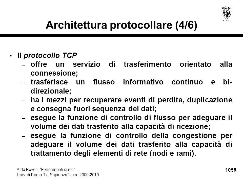 """1056 Aldo Roveri, """"Fondamenti di reti"""" Univ. di Roma """"La Sapienza"""" - a.a. 2009-2010 Architettura protocollare (4/6) Il protocollo TCP – offre un servi"""