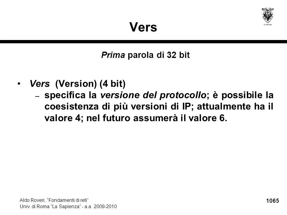 """1065 Aldo Roveri, """"Fondamenti di reti"""" Univ. di Roma """"La Sapienza"""" - a.a. 2009-2010 Vers Prima parola di 32 bit Vers (Version) (4 bit) – specifica la"""