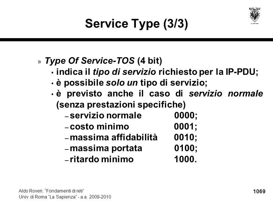 """1069 Aldo Roveri, """"Fondamenti di reti"""" Univ. di Roma """"La Sapienza"""" - a.a. 2009-2010 Service Type (3/3) » Type Of Service-TOS (4 bit) indica il tipo di"""