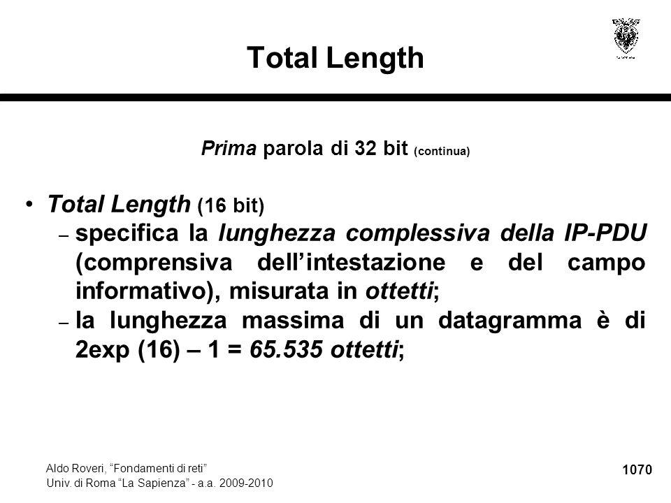 """1070 Aldo Roveri, """"Fondamenti di reti"""" Univ. di Roma """"La Sapienza"""" - a.a. 2009-2010 Total Length Prima parola di 32 bit (continua) Total Length (16 bi"""