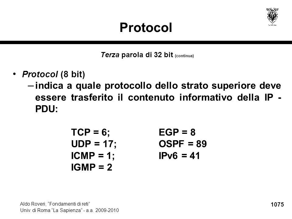 """1075 Aldo Roveri, """"Fondamenti di reti"""" Univ. di Roma """"La Sapienza"""" - a.a. 2009-2010 Protocol Terza parola di 32 bit (continua) Protocol (8 bit) – indi"""